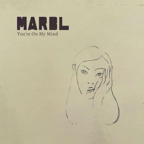 MARBL – You're On My Mind