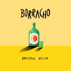Brytiago, Wisin - Borracho (Single 2020)