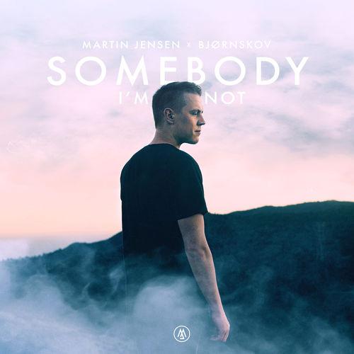 Martin Jensen – Somebody I'm Not