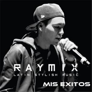 Raymix - Latin Stylish Music: Mis Exitos (Album 2016)