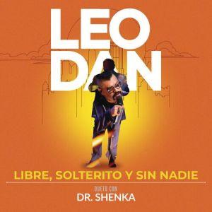 Leo Dan - Libre, Solterito y Sin Nadie (Single 2020)