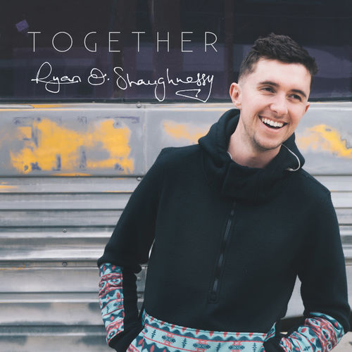 Ryan O'Shaughnessy – Together