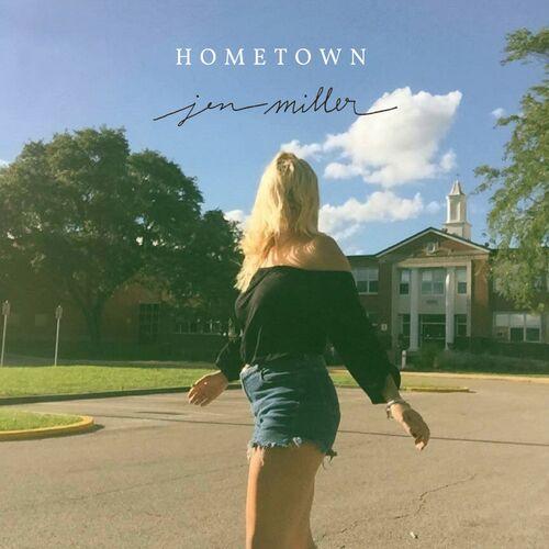 Jen Miller – Hometown
