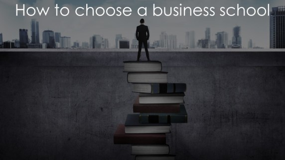 How to choose business school | Finding the right business school fit