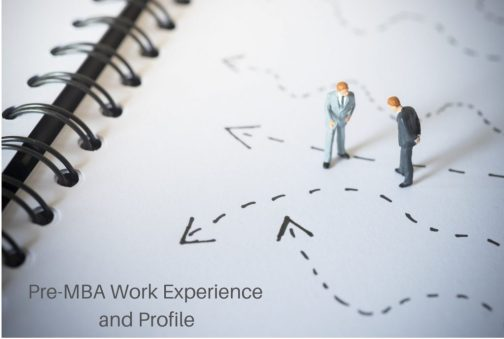 MBA After 5 years of work experience - Pre-MBA Work Experience and Profile