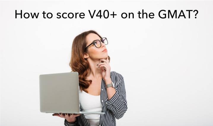 gmat verbal - how to score v40+