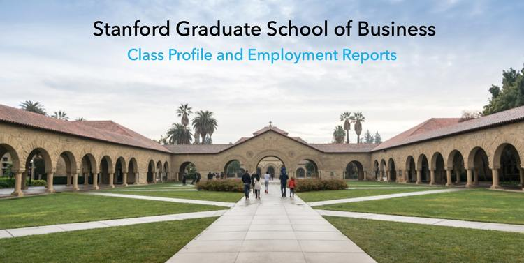 Stanford GSB class profile employment report notable alumni