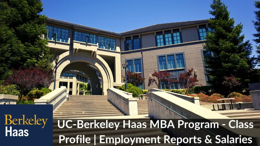 UC Berkeley Haas MBA Program - Class Profile_Employment Reports & Salaries