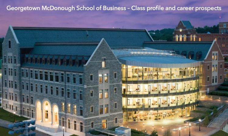 Georgetown McDonough School of Business MBA class profile, employment report, notable alumni