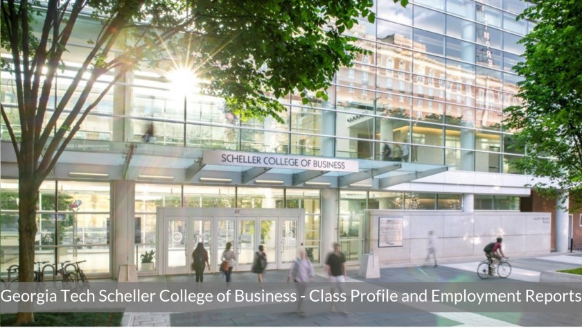Georgia Tech MBA Program - Scheller College of Business - Class Profile, Employment Reports and Notable Alumni