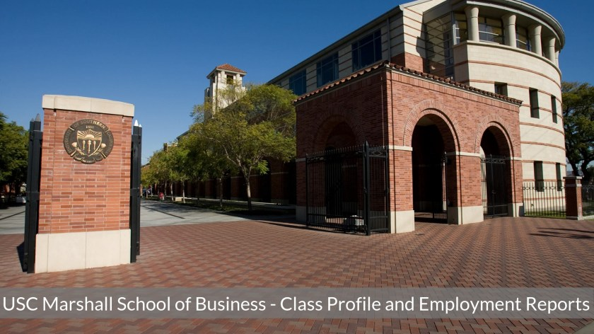 USC Marshall School of Business - USC MBA Program - Class Profile and Employment Reports