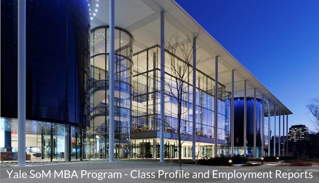 Yale School of Management – Yale MBA Program Class Profile   Employment Reports   Notable Alumni