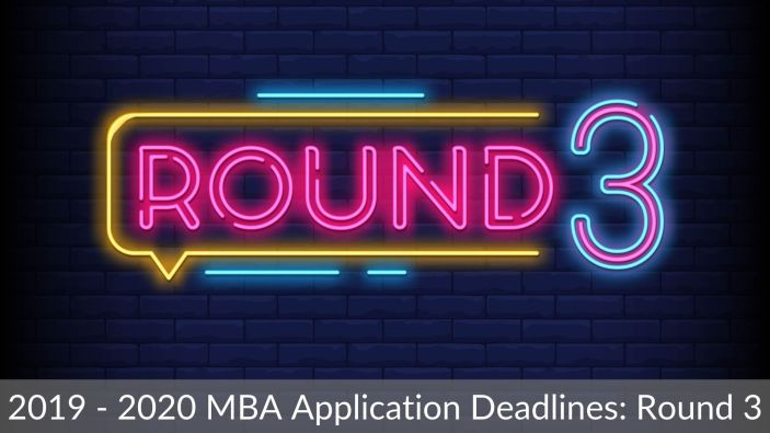2019 - 2020 MBA Application Deadlines_ Round 3