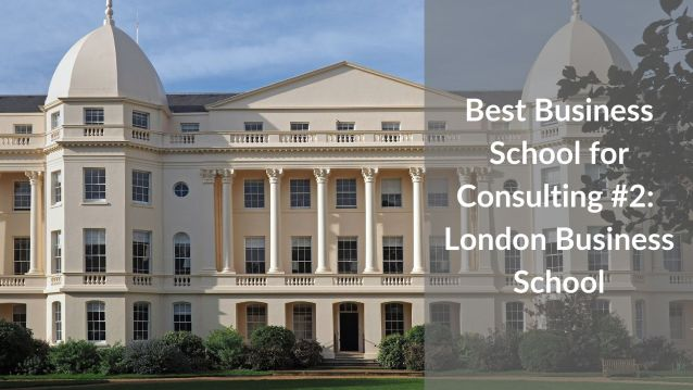 Best Business School for Consulting #2 - London Business School