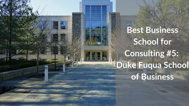 Best Business School for Consulting #5 - Duke Fuqua School of Business