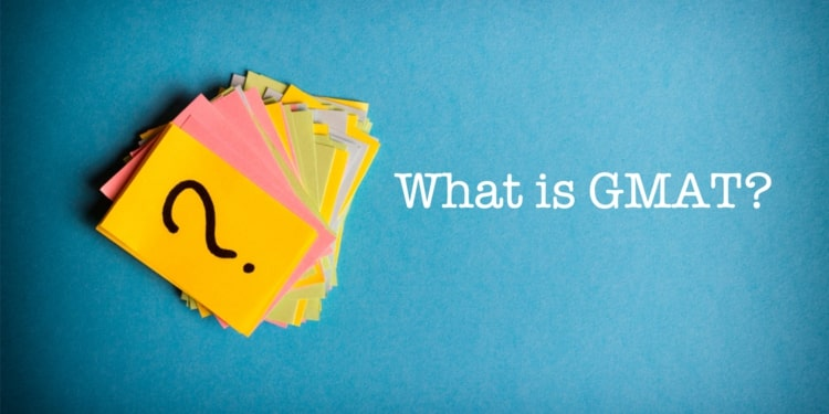 What is GMAT? Everything you need to know