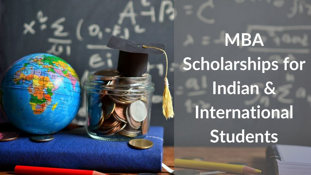 List of MBA Scholarships for Indian and International