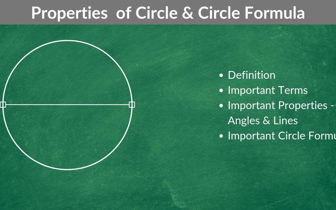 Properties of Circle   Circle Formulas – Area and Perimeter
