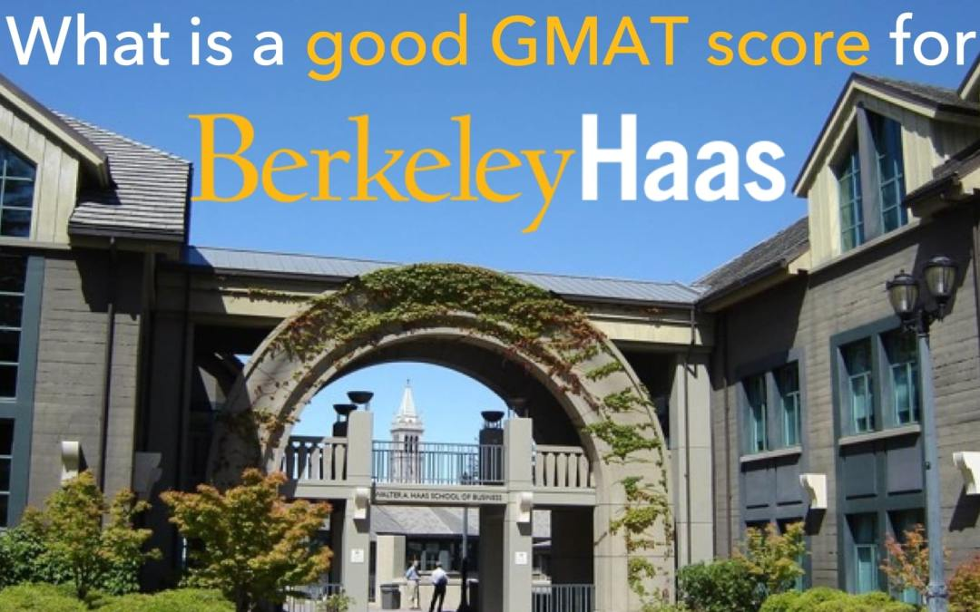 What is a good GMAT score for UC Berkeley Haas School of Business?