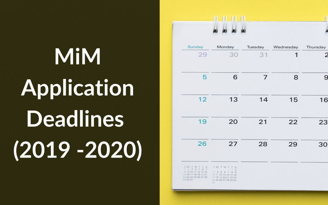 MiM Application Deadlines 2019-2020