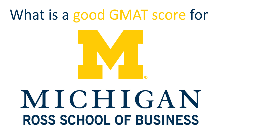 What is a good GMAT score for Michigan Ross
