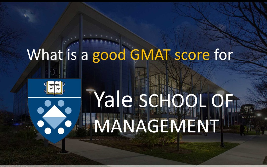 What is a good GMAT score for Yale School of Management