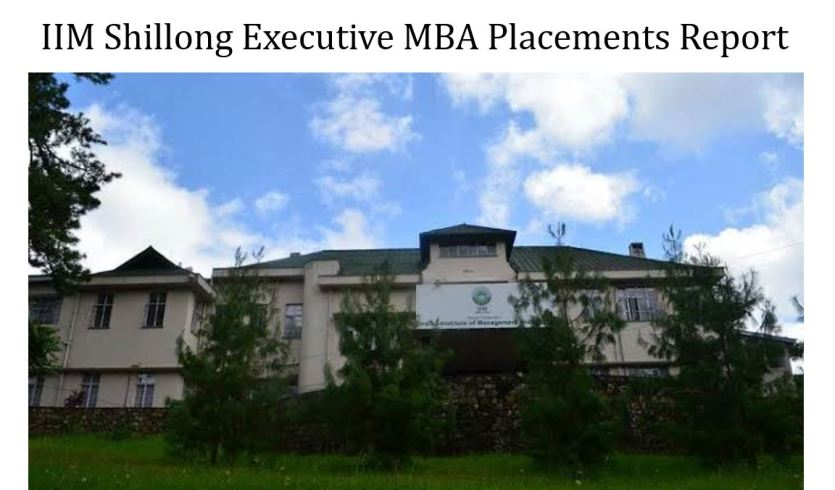IIM Shillong Executive MBA placements report