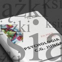 """Nowe wydanie """"Psychologii C. G. Junga"""" Jolande Jacobi"""