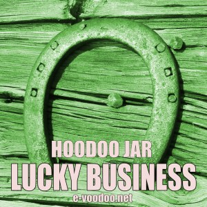 hoodoo jar LUCKY BUSINESS