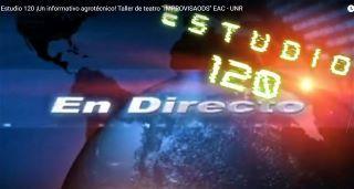 """ESTUDIO 120 -                             LA PRODUCCIÓN DEL GRUPO           DE TEATRO """"IMPROVISADOS"""" EN HOMENAJE AL 120° ANIVERSARIO DE LA """"AGRO"""""""