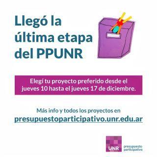 LLEGÓ LA ÚLTIMA ETAPA DEL PROYECTO PARTICIPATIVO DE LA UNR. (PPUNR)