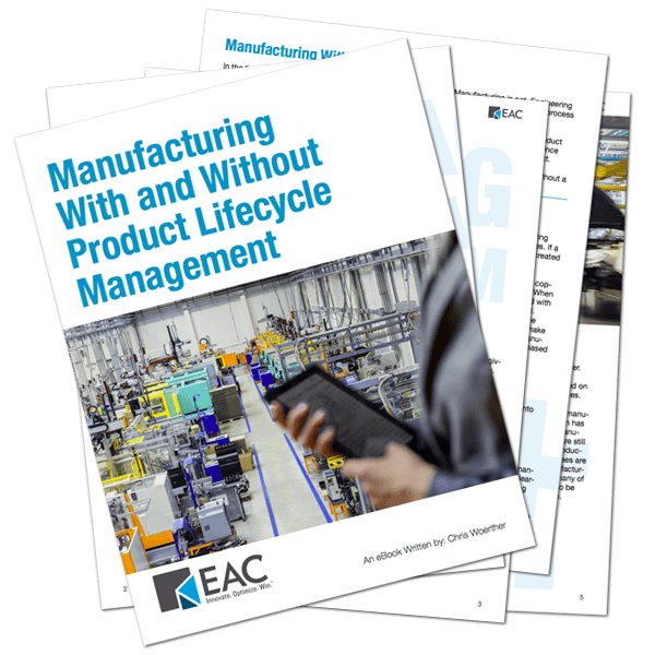 Manufacturing With and Without Product Lifecycle Management   EAC Product Development Solutions