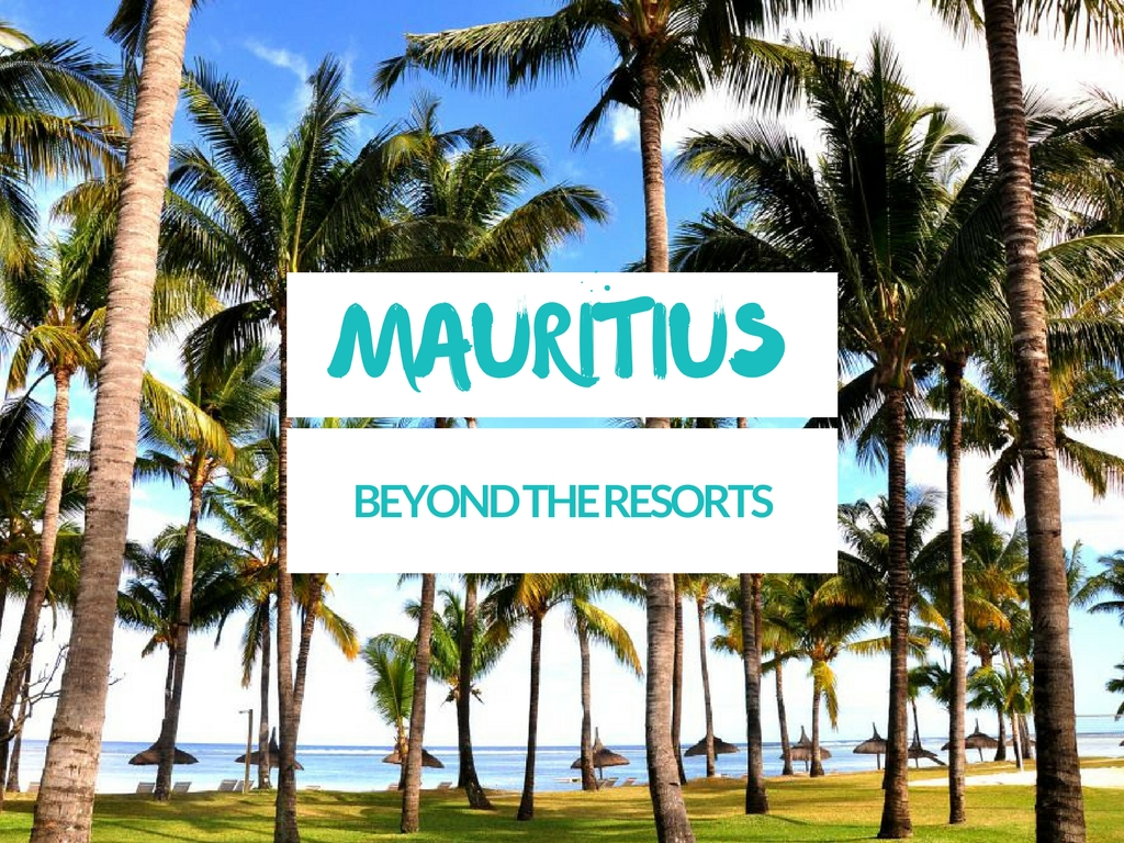 Mauritius: beyond the resorts