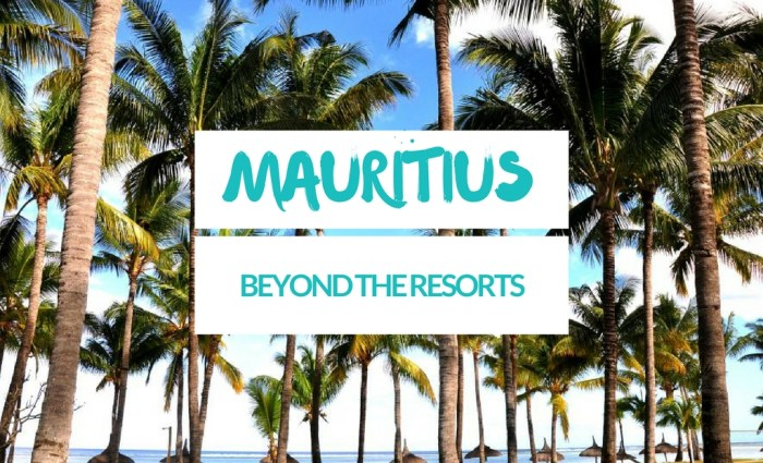 Mauritius: beyond the resorts