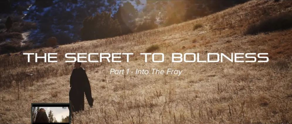 The Secret to Boldness (4-part series, 22 minutes)