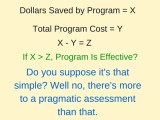 Do we care if a project or program is worthwhile and run efficiently?