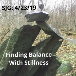 2019-04-23 Balance With Stillness