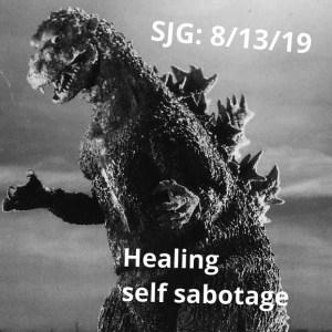 2019-08-13 - Healing Self Sabotage