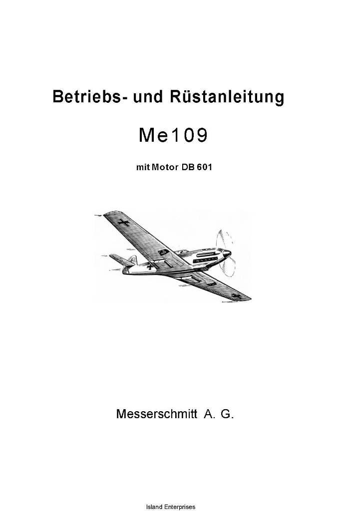 Me 109 Messerschmitt Betriebs-und Rustanleitung mit Motor