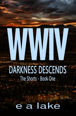 WWIV – Darkness Descends (The Shorts: Book 1)