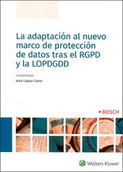 Portada La adaptación al nuevo marco de protección de datos tras el RGPD y la LOPDGDD