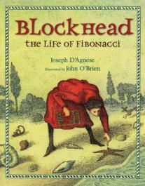 Blockhead: the Life of Finonacci by Joseph D'Agnese