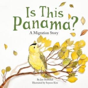 Is This Panama? A Migration Story by Jan Thornhill