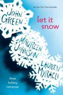 Let It Snow by John Green, Maureen Johnson, and Lauren Myracle