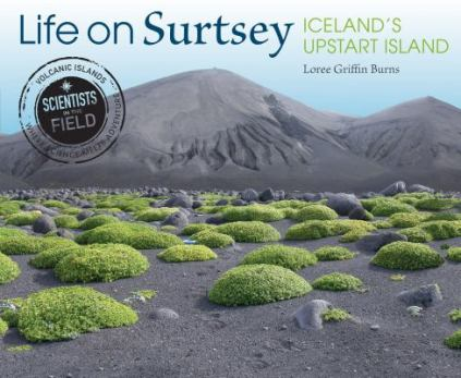 Life on Surtsey by Loree Griffin Burns