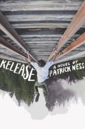Release: a novel by Patrick Ness