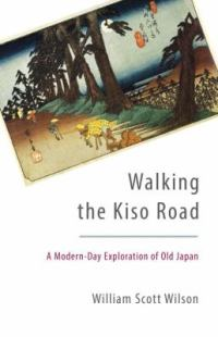 Walking the Kiso Road by William Scott Wilson