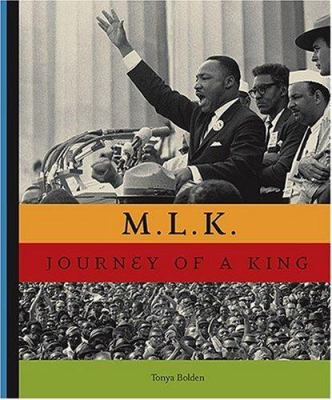 M.L.K.: Journey of a King by Tonya Bolden