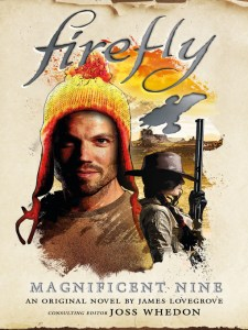 Firefly the Magnificent Nine by James Lovegrove