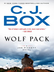 Wolf Pack Joe Pickett Series, Book 19 by C. J. Box